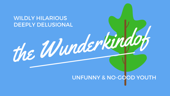 The Wunderkindof tree